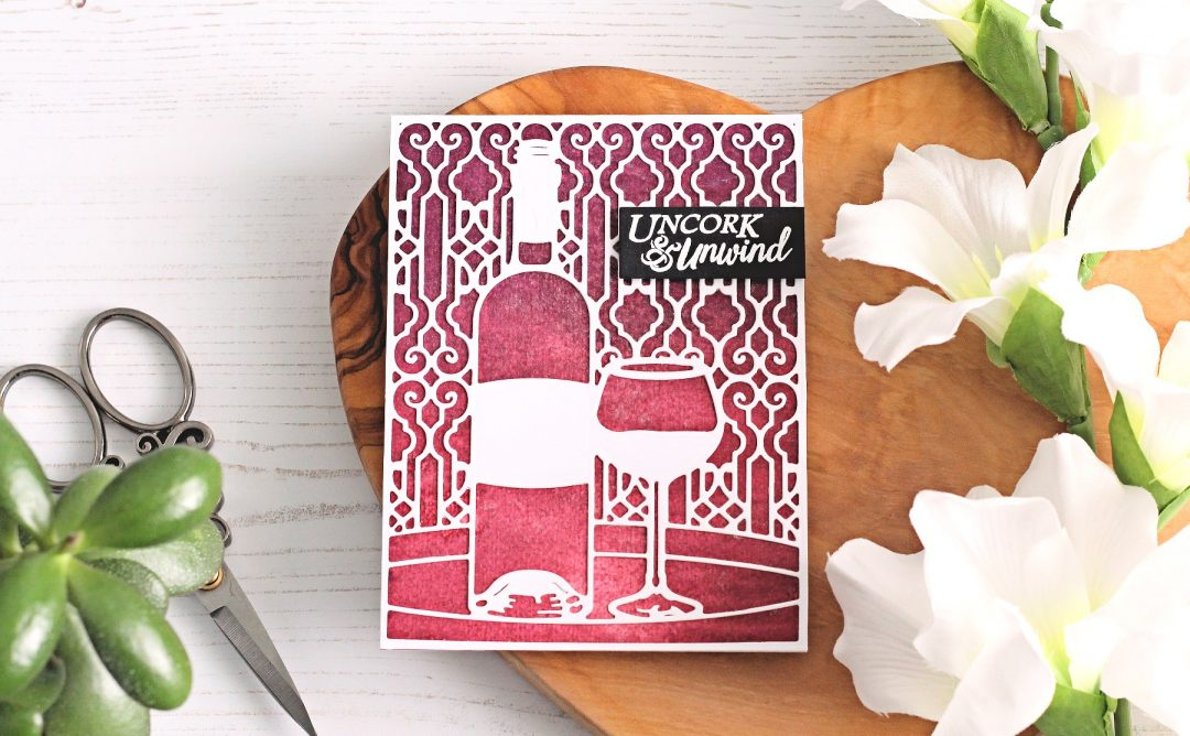 Wine Country Inspiration | Uncork & Unwind Card with Michelle Short