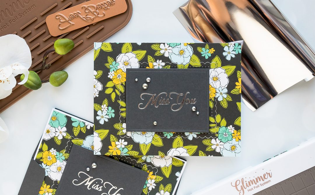 Spellbinders Glimmer Hot Foil System   Quick & Easy Miss You Hot Foil Cards with Yana Smakula #spellbinders #glimmerhotfoilsystem
