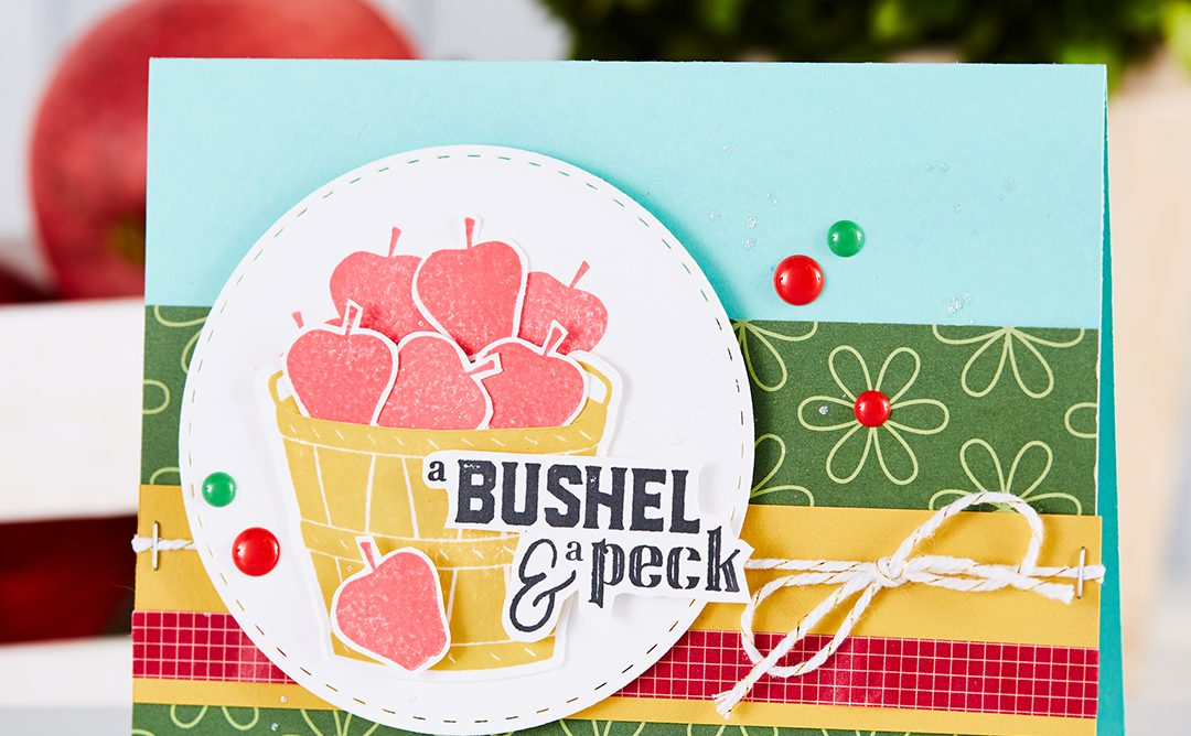 A Bushel and a Peck Handmade Card for All Occasions