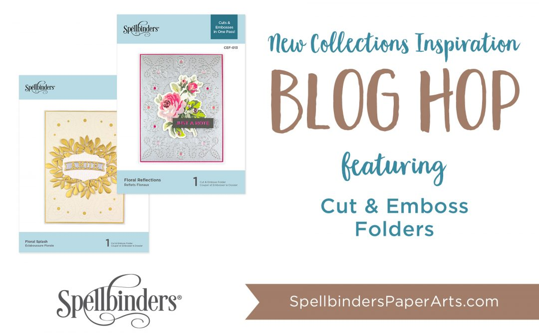 Spellbinders Cut & Emboss Folders. Blog Hop + Giveaway (Now Closed)