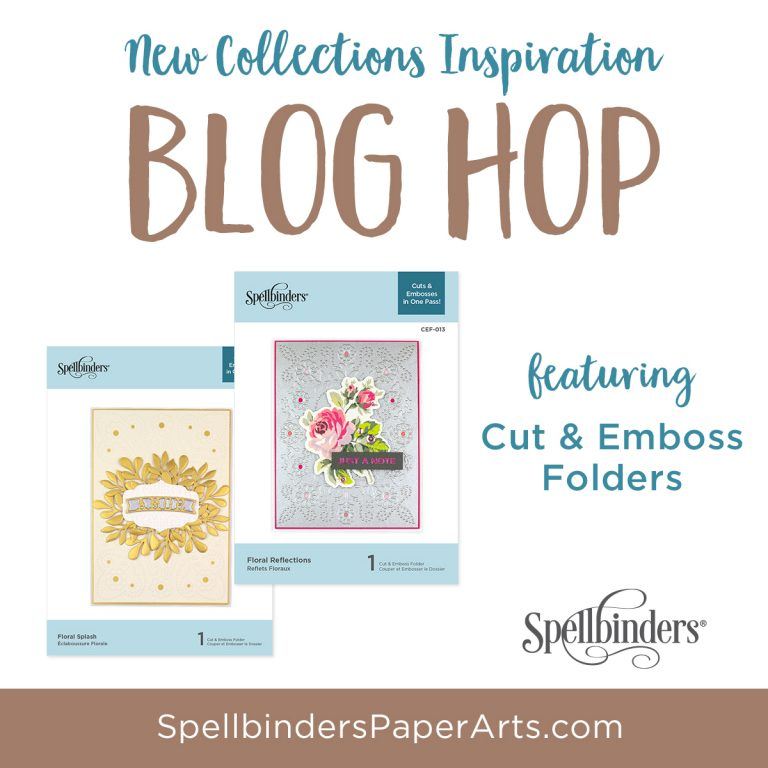 Spellbinders Cut & Emboss Folders. Blog Hop + Giveaway
