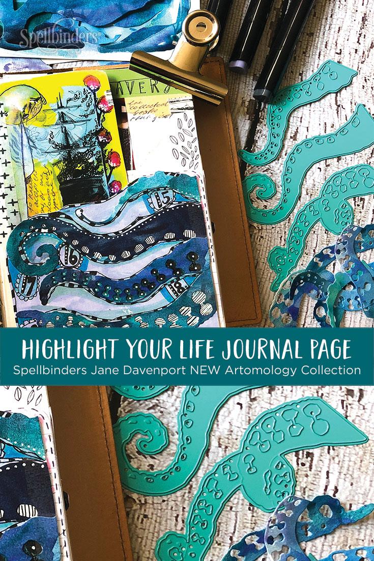 Jane Davenport NEW Artomology Collection   Highlight Your Life with Courtney Diaz. Mixed Media Journal Page #spellbinders #janedavenport #janedavenportartomology