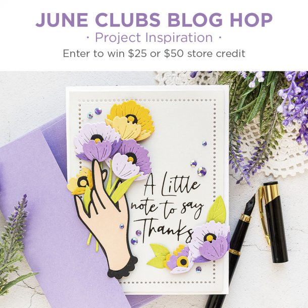 Spellbinders June 2020 Clubs Inspiration Blog Hop + Giveaways #NeverStopMaking #SpellbindersClubKits #Cardmaking #DieCutting #GlimmerHotFoilSystem