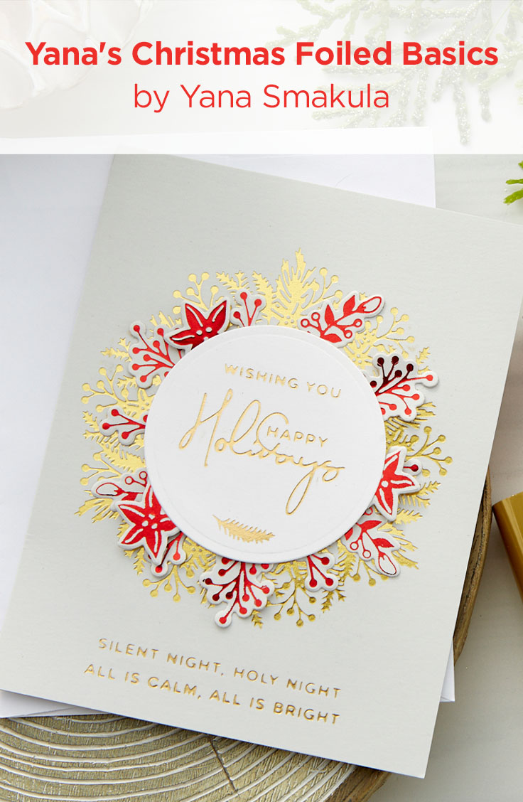 Spellbinders - Yana's Christmas Foiled Basics Collection by Yana Smakula #Spellbinders #GlimmerHotFoilSystem #Cardmaking #Christmascardmaking
